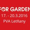 Pozvánka na veletrh FOR GARDEN, 17.-20.3.2016